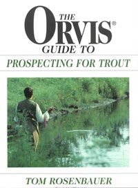 Orvis Guide to Prospecting for Trout