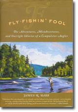"Jim Babb's ""Fly Fishin' Fool'"