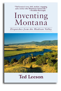 "Ted Leeson's ""Inventing Montana"""