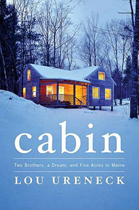 Cabin: Two brothers, a Dream and Five Acres in Maine