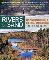 "Josh Greenberg's ""Rivers of Sand"" fly fishing book"