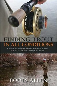 Boots Allen: Finding Trout in All Conditions